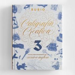 CALIGRAFÍA CREATIVA 3, LETTERING, MANUAL PARA LOS ENAMORADOS DE LA CALIGRAFÍA INGLESA
