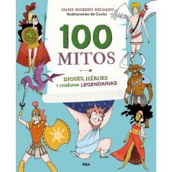 100 MITOS , DIOSES, HÉROES Y CRIATURAS LEGENDARIAS