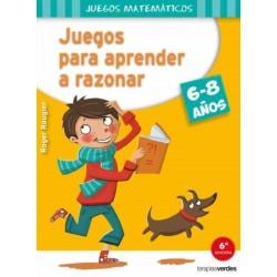JUEGOS PARA APRENDER A RAZONAR , 6-8 AÑOS , TERAPIAS VERDES