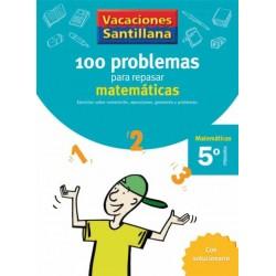 VACACIONES SANTILLANA 5 PRIMARIA 100 PROBLEMAS PARA REPASAR MATEMATICAS