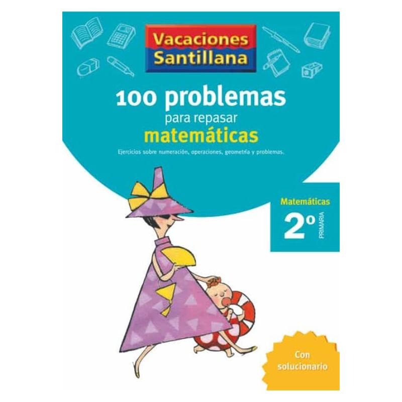 VACACIONES SANTILLANA 2 PRIMARIA 100 PROBLEMAS PARA REPASAR MATEMATICAS
