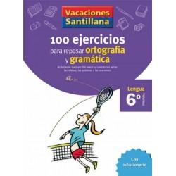 VACACIONES SANTILLANA 6 PRIMARIA 100 EJERCICIOS PARA REPASAR ORTOGRAFIA Y GRAMAT