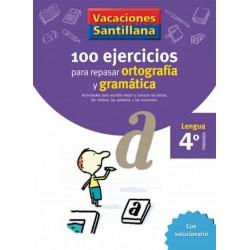 VACACIONES SANTILLANA 4 PRIMARIA 100 EJERCICIOS PARA REPASAR ORTOGRAFIA Y GRAMAT