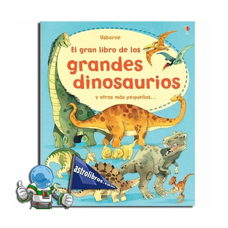 El gran libro de los grandes dinosaurios y otros más pequeños. Desplegable.