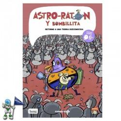 ASTRO-RATÓN Y BOMBILLITA 5, RETORNO A UNA TIERRA DESCONOCIDA
