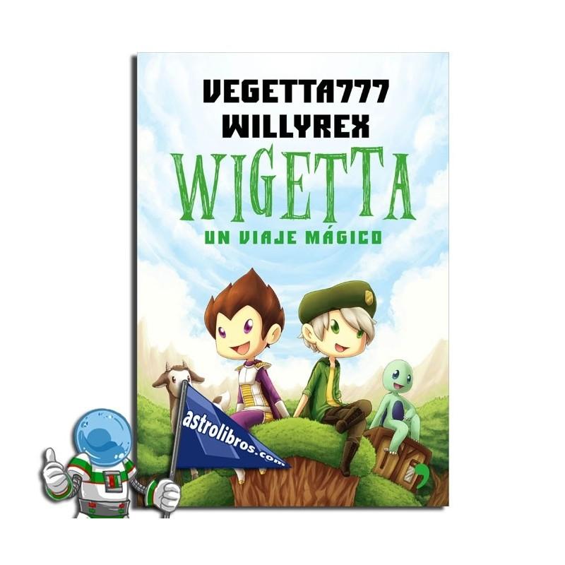 Wigetta. Un viaje mágico. Libro Juvenil.