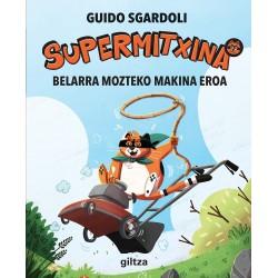 SUPERMITXINA 3, BELARRA MOZTEKO MAKINA EROA