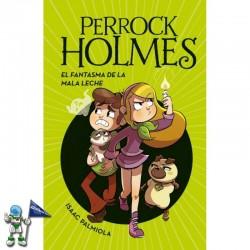 PERROCK HOLMES 16, EL FANTASMA DE LA MALA LECHE