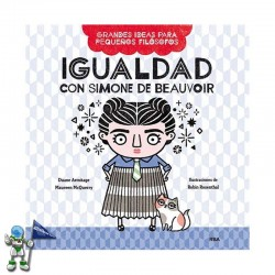 IGUALDAD CON SIMONE DE BEAUVOIR, GRANDES IDEAS PARA PEQUEÑOS FILÓSOFOS 1