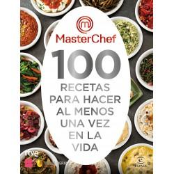 MASTERCHEF, 100 RECETAS PARA HACER AL MENOS UNA VEZ EN LA VIDA