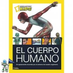 EL CUERPO HUMANO , NATIONAL GEOGRAPHIC KIDS