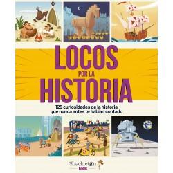 LOCOS POR LA HISTORIA, 125 CURIOSIDADES DE LA HISTORIA
