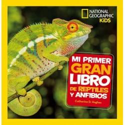 MI PRIMER GRAN LIBRO DE REPTILES Y ANFIBIOS, NATIONAL GEOGRAPHIC KIDS