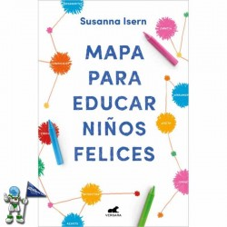 MAPA PARA EDUCAR NIÑOS FELICES, SUSANNA ISERN