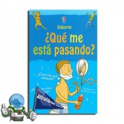 ¿QUÉ ME ESTÁ PASANDO? , SEXUALIDAD PARA CHICOS