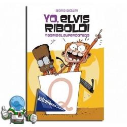 Yo Elvis Riboldi  y Boris el superdotado. Yo Elvis Riboldi nº3.