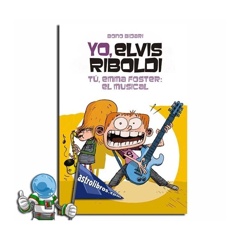 Yo Elvis Riboldi, tu Emma Foster ¡El musical! | Yo Elvis Riboldi nº4