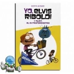 Yo Elvis Riboldi y Murfi el extraterrestre. Elvis Riboldi nº5.