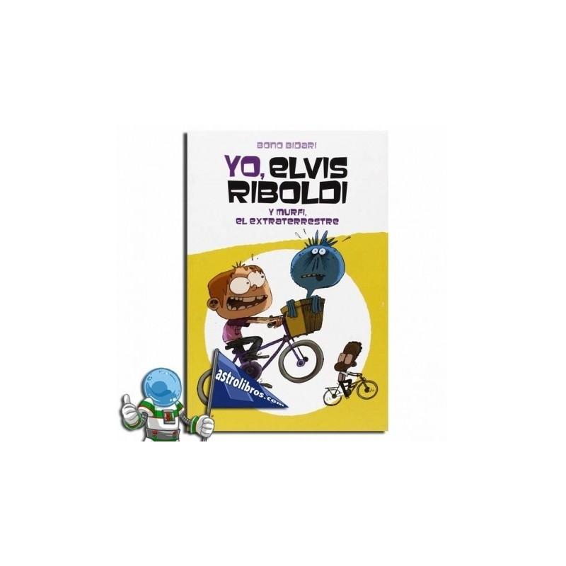Yo Elvis Riboldi y Murfi el extraterrestre | Elvis Riboldi nº5