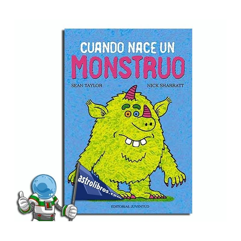 Cuando nace un monstruo. Libro ilustrado.