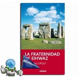 La fraternidad de Eihwaz. Libro juvenil. Erderaz.