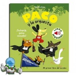 PACO Y LA ORQUESTA , LIBRO CON SONIDOS DE INSTRUMENTOS