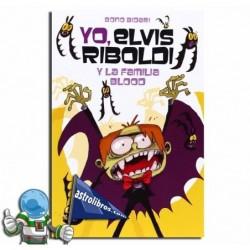 Yo Elvis Riboldi y la familia Blood. Elvis Riboldi nº8.