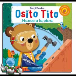 OSITO TITO, ¡MANOS A LA OBRA!