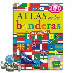 ATLAS DE LAS BANDERAS CON PEGATINAS , LIBRO DE PEGATINAS