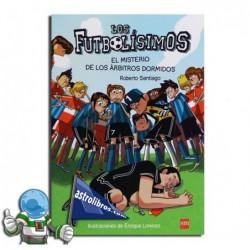 El misterio de los árbitros dormidos. Los Futbolísimos 1.  Erderaz.