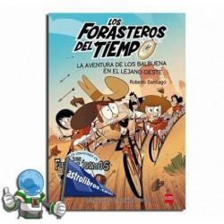 Los Forasteros del Tiempo 1. La aventura de los Balbuena en el Lejano Oeste.