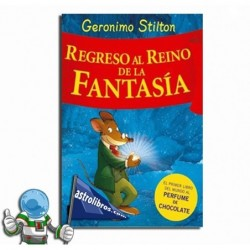Geronimo Stilton. Regreso al Reino de la Fantasía.