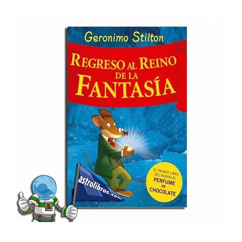 REGRESO AL REINO DE LA FANTASÍA, GERONIMO STILTON