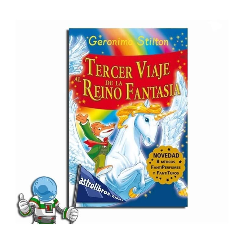 Geronimo Stilton. Tercer viaje al Reino de la Fantasía.