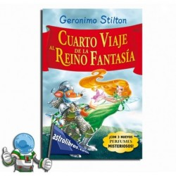 Geronimo Stilton. Cuarto viaje al Reino de la Fantasía.