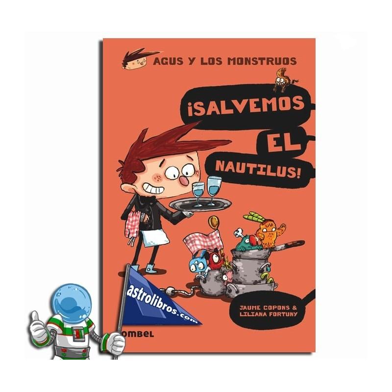 ¡Salvemos el Nautilus! . Agus y los Monstruos 2