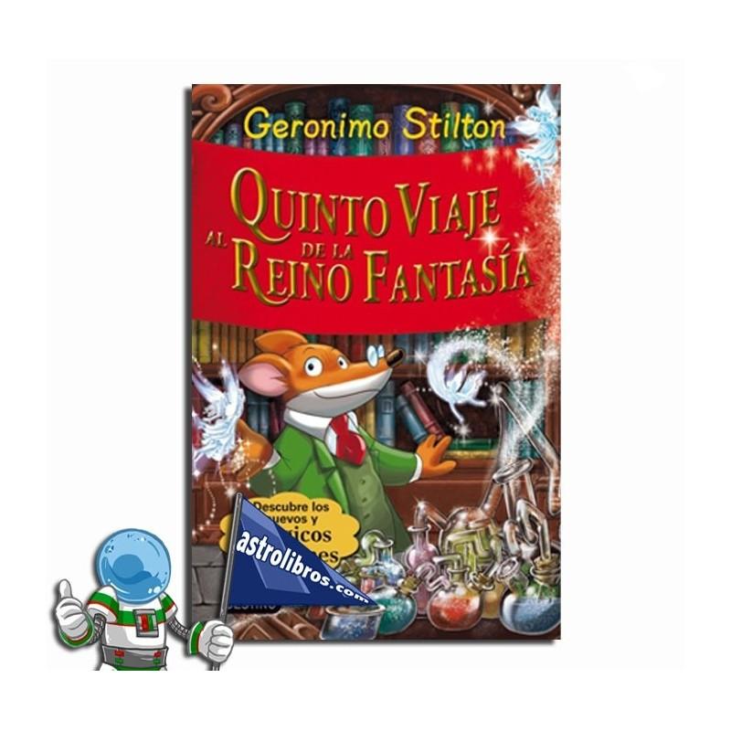 Geronimo Stilton. Quinto viaje al Reino de la Fantasía.