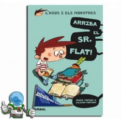 Agus y los monstruos 1. ¡Llega el Sr. Flat!.
