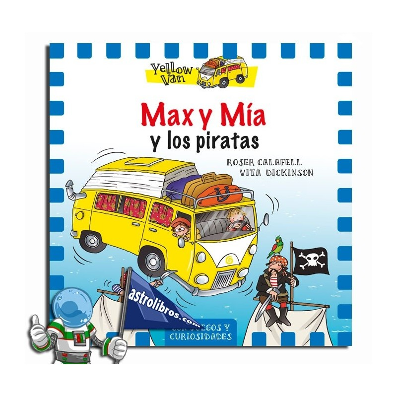 Max y Mía y los piratas. Yellow Van 2