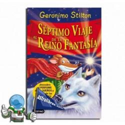 Geronimo Stilton. Séptimo viaje al Reino de la Fantasía.