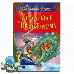 Geronimo Stilton. Octavo viaje al Reino de la Fantasía.