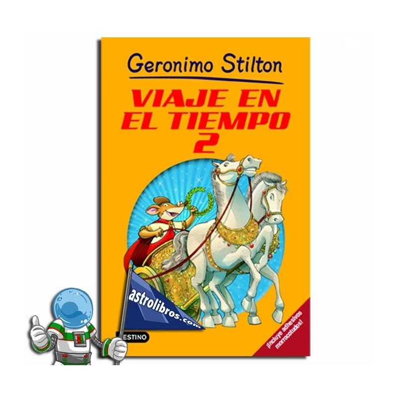 VIAJE EN EL TIEMPO 2, GERONIMO STILTON