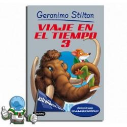 Geronimo Stilton. Viaje en el tiempo 3 .