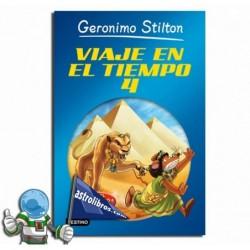 Geronimo Stilton. Viaje en el tiempo 4 .
