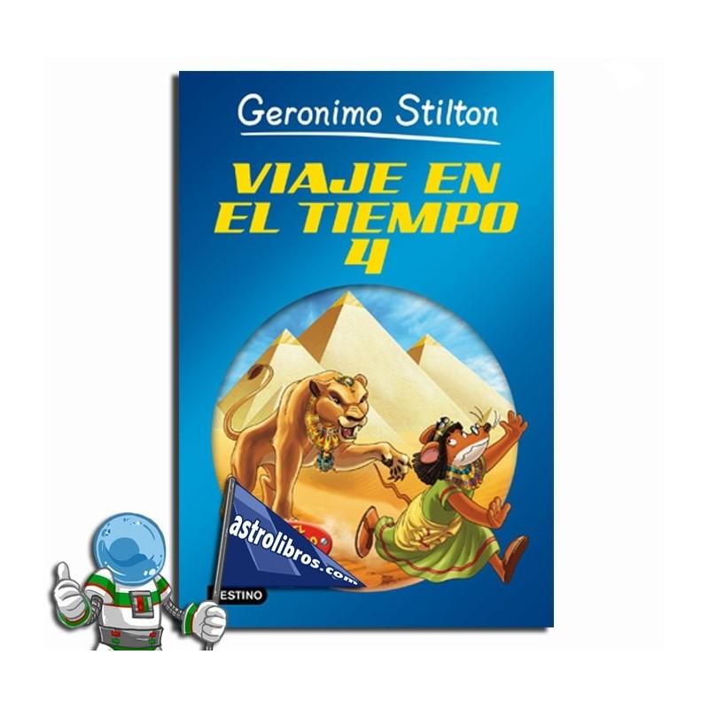 VIAJE EN EL TIEMPO 4, GERONIMO STILTON