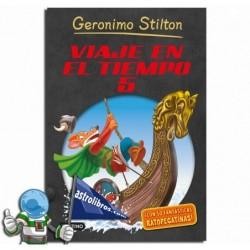 VIAJE EN EL TIEMPO 5, GERONIMO STILTON