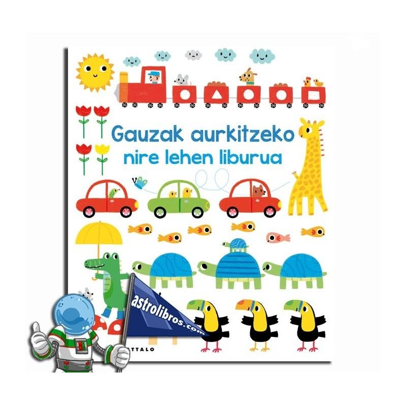Gauzak aurkitzeko nire lehen liburuak. Euskeraz.