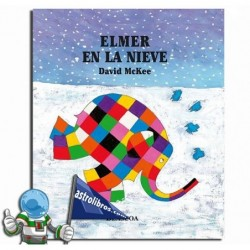 Elmer en la nieve. Album ilustrado.