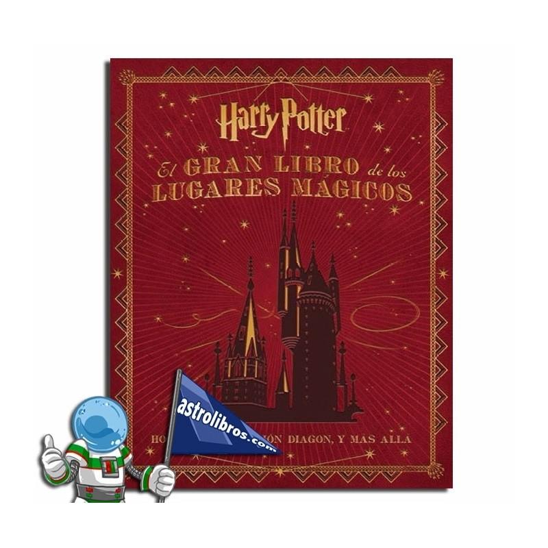 El gran libro de los lugares mágicos. Harry Potter
