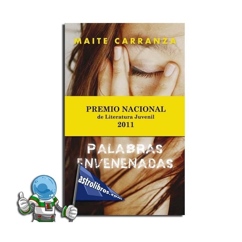 Palabras envenenadas. Premio Nacional de literatura juvenil 2011.